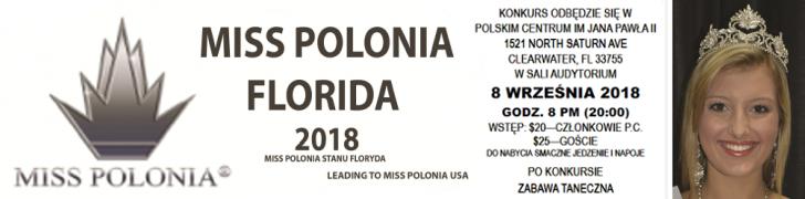Miss Polonia Florida 2018 Miss Polonia Florida 9/8/2018 Miss Polonia Stanu Floryda Leading to Miss Polonia USA Konkurs odbędzie się w Polskim Centrum im. Jana Pawła II 1521 North Saturn Ave., Clearwater, FL 33755 w Sali Audytorium 8 września 2018 Godz. 8 p.m. (20:00) Wstęp: $20 - członkowie P.C. $25 - goście Do nabycia smaczne jedzenie i napoje Po konkursie zabawa taneczna Zainteresowane kandydatki prosimy o natychmiastowe zgłoszenia Stały pobyt w USA wymagany. 18-27 lat - Panna Organizatorzy konkursu Miss Polonia Organization, Polskie Centrum Im. Jana Pawła II INFROMACJE: 727-504-0169 https://polishcenterfl.org/events/konkurs-miss-polonia-stanu-floryda-10698 https://polishcenterfl.org/home https://polishcenterfl.org/events/calendar WWW.MISSPOLONIA.COM EMAIL: MISSPOLONIA@COMCAST.NET