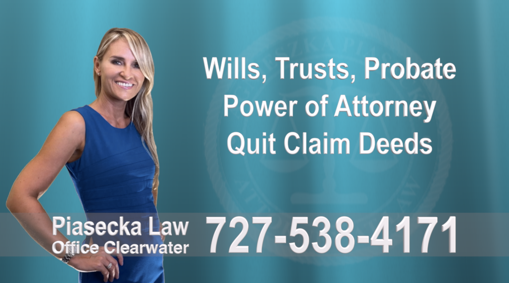 Polscy Prawnicy Adwokaci  Wills, Trusts, Clearwater, Florida, Probate, Quit Claim Deeds, Power of Attorney, Attorney, Lawyer, Agnieszka Piasecka, Aga Piasecka, Piasecka,