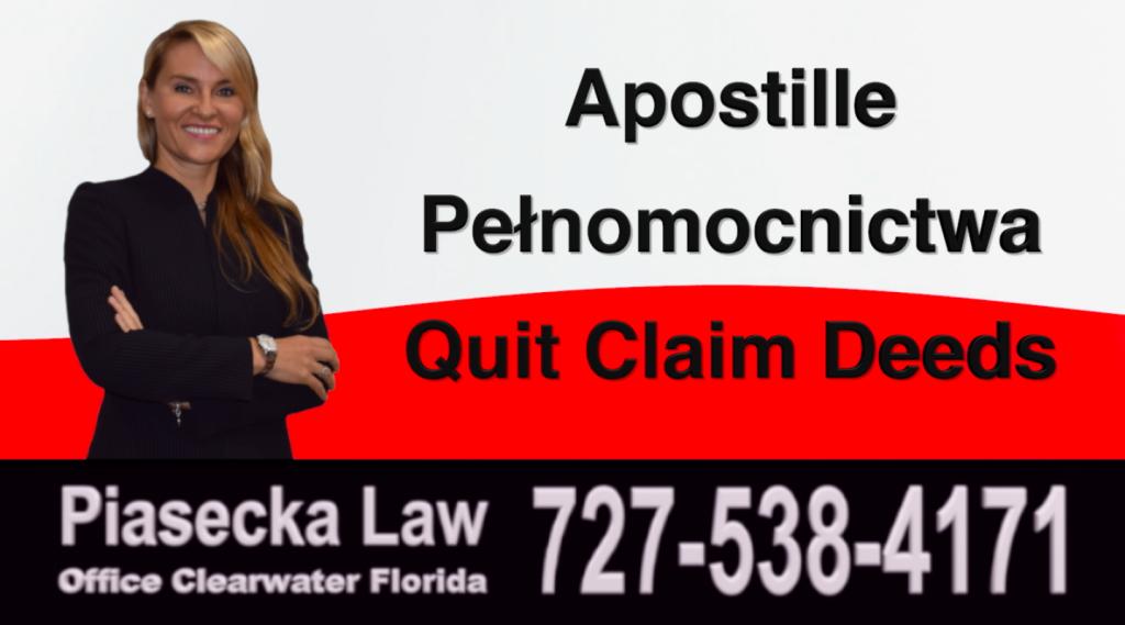 Apostille, Pełnomocnictwa, Quit Claim Deeds, Florida, Polish, Attorney, Lawyer, Polski, Prawnik, Adwokat, Floryda, USA, Agnieszka Piasecka, Aga Piasecka, Piasecka